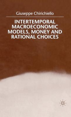 Intertemporal Macroeconomic Models, Money and Rational Choices